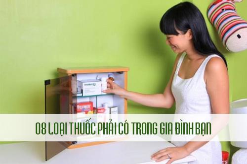 8 loại thuốc cần có trong tủ thuốc gia đình