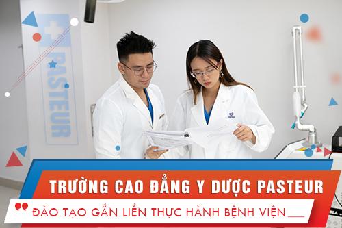 Cao đẳng y dược Pasteur đào tạo gắn liền bệnh viện