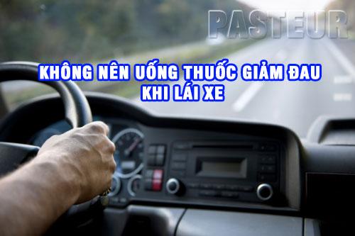 Không nên uống thuốc giảm đau khi lái xe