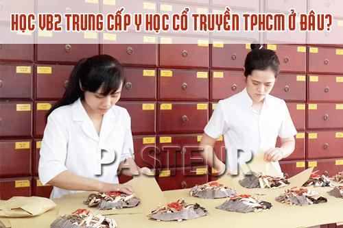 Địa chỉ nào đào tạo Trung cấp Y học cổ truyền VB2 tại TPHCM