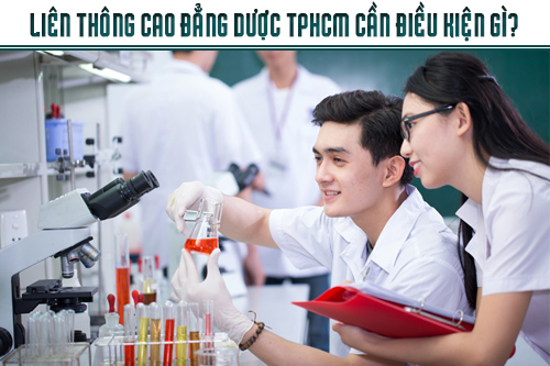 Điều kiện liên thông Cao đẳng Dược TPHCM ?