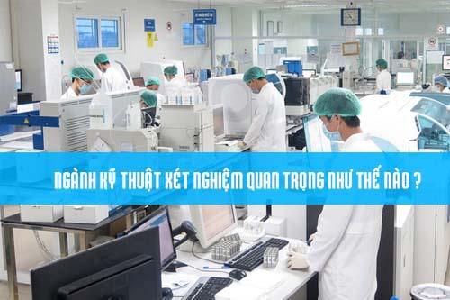 Ngành kỹ thuật xét nghiệm có vai trò quan trọng trong ngành y tế