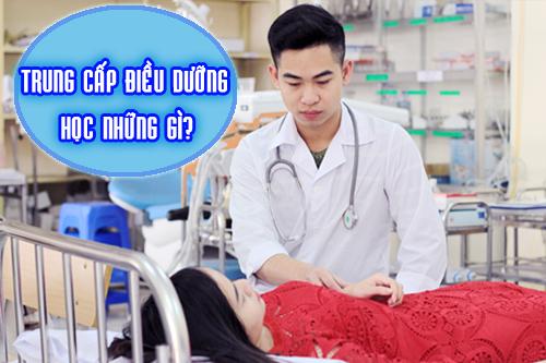Trung cấp Điều dưỡng học những kiến thức gì?