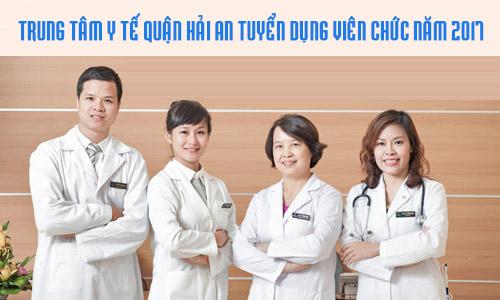 Tuyển dụng viên chức tại Trung tâm y tế quận Hải An