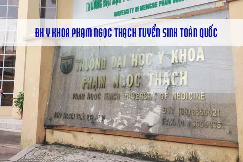 Năm 2017, ĐH Y Khoa Phạm Ngọc Thạch tuyển sinh trên toàn quốc