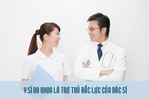 Y sĩ đa khoa là trợ thủ đắc lực của Bác sĩ